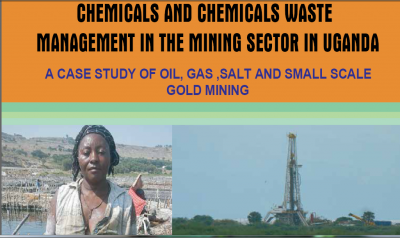 Chemicals and Chemical Waste Management in the Mining Sector in Uganda: A Case Study of Oil, Gas, Salt and Small Scale Gold Mining